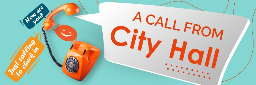 Graphic with the words: A Call From City Hall