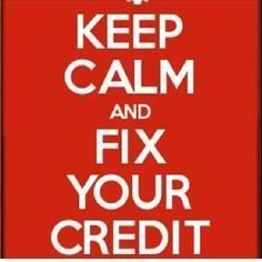 Sign saying... Keep Calm and Fix Your Credit.