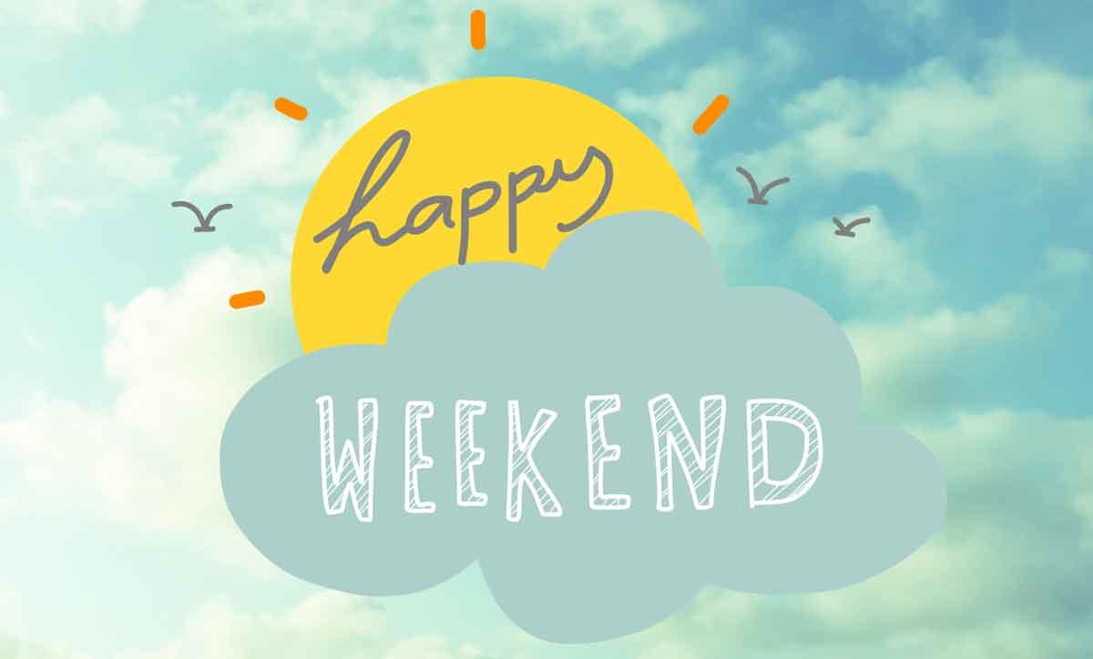 Graphic Saying Happy Weekend to represent Weekend Happenings