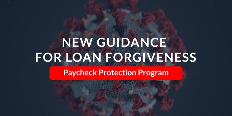 Graphic of the Coronavirus saying New Guidance for Loan Forgiveness for the Paycheck Protection Program