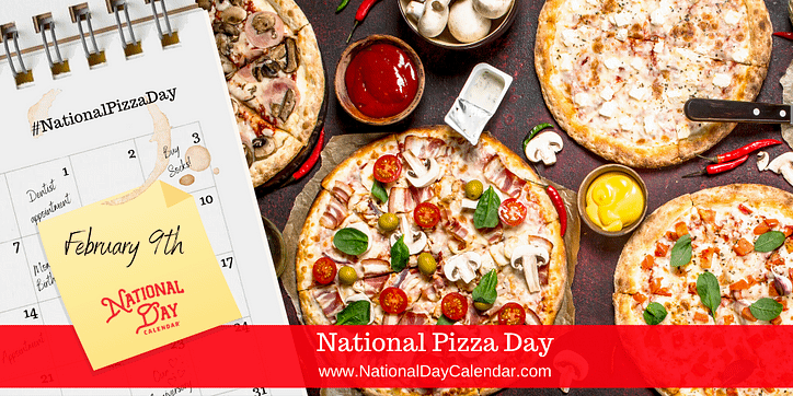 Graphic representing National Pizza Day on February 9