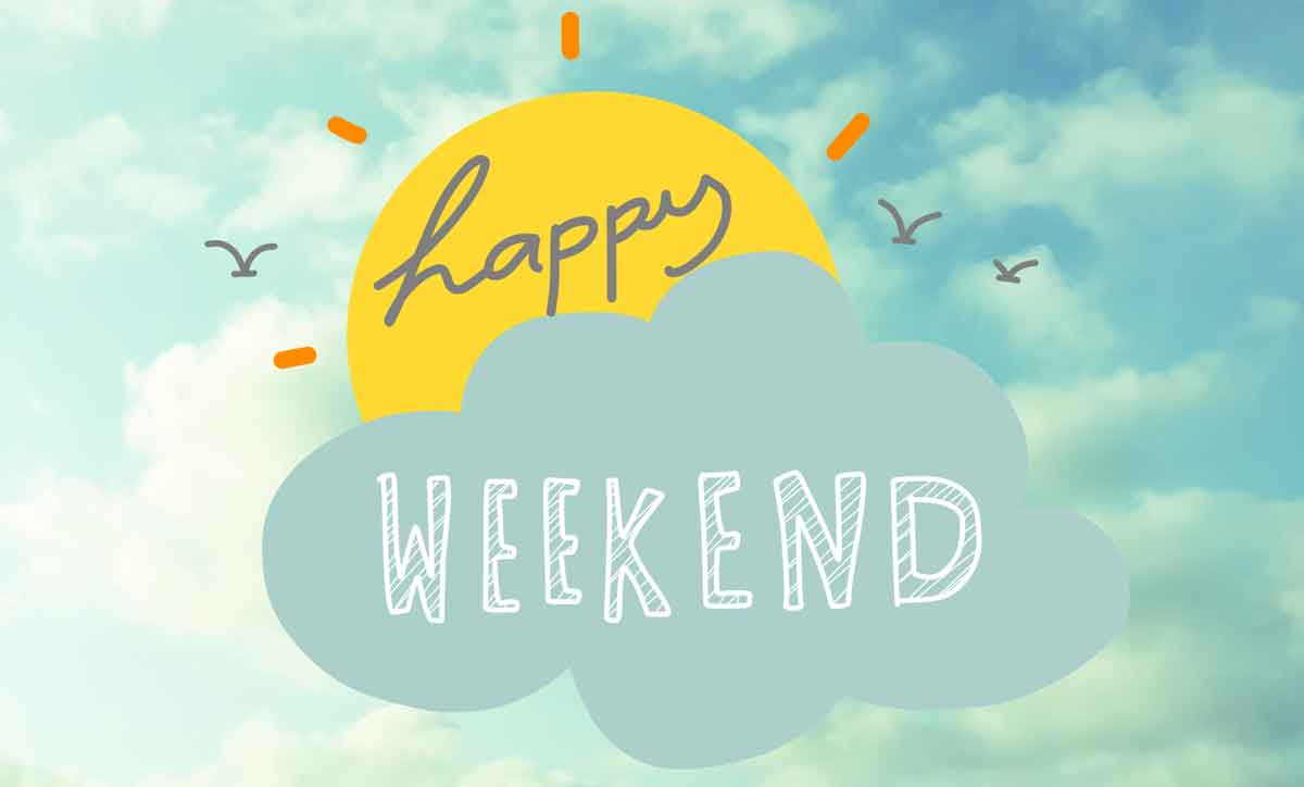 Graphic with the words happy weekend to represent things to do on the Treasure Coast for weekend happenings in 772