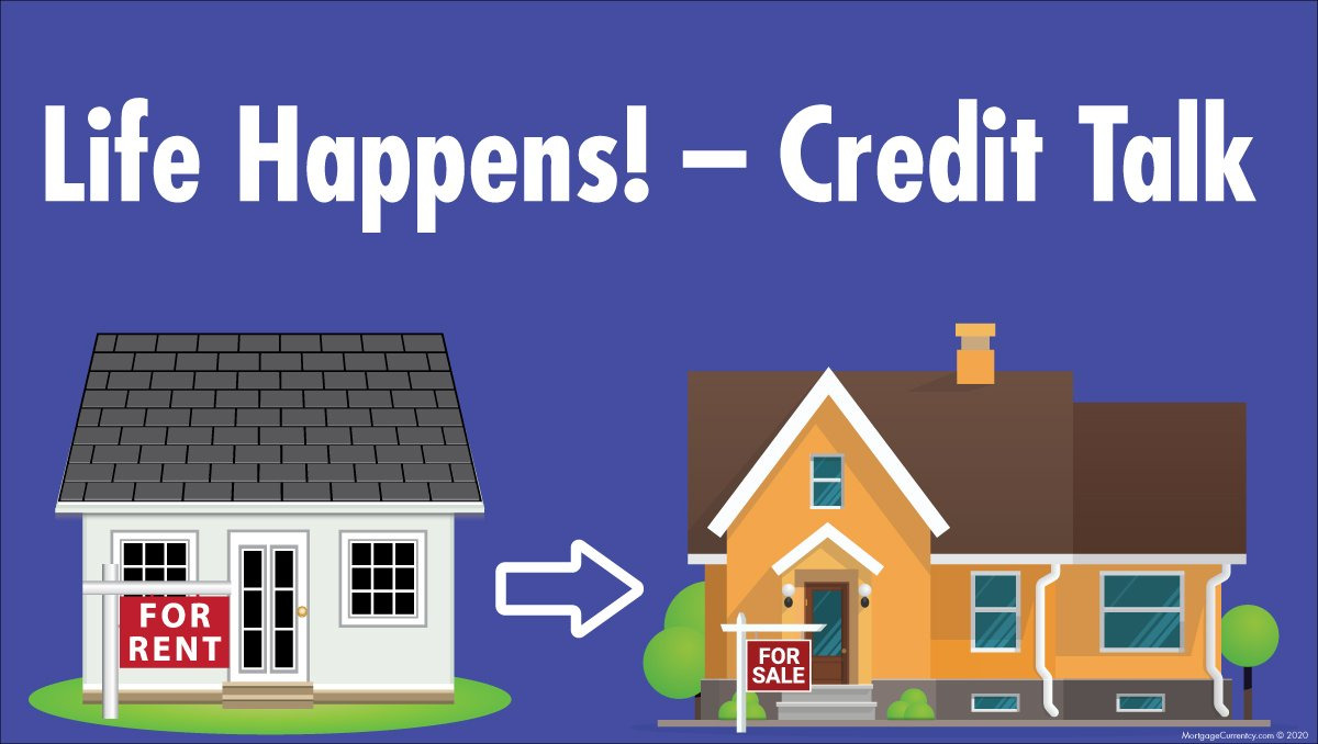 Life Happens - Credit Talk. Showing a graphic which represents going from renting a home to owning a home.