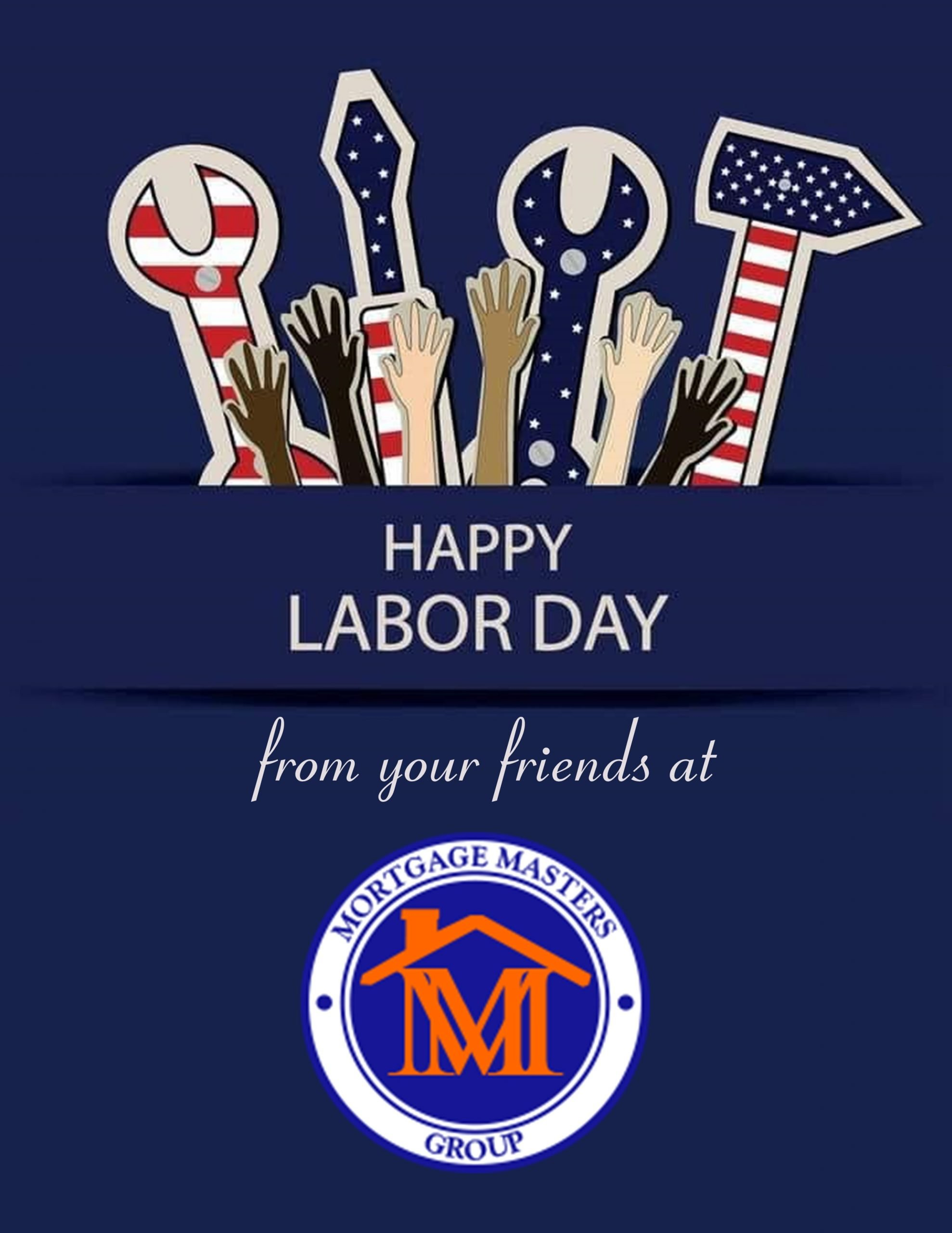 Happy Labor Day from your Friends at Mortgage Masters Group