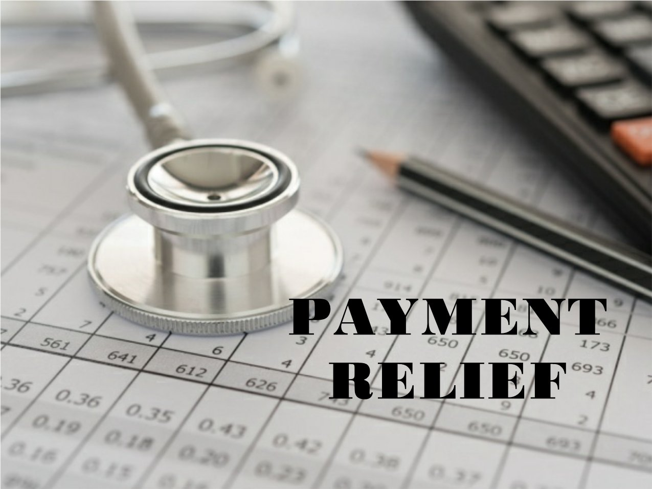 Payment Relief Graphic with Calculator, pencil and Stethoscope.