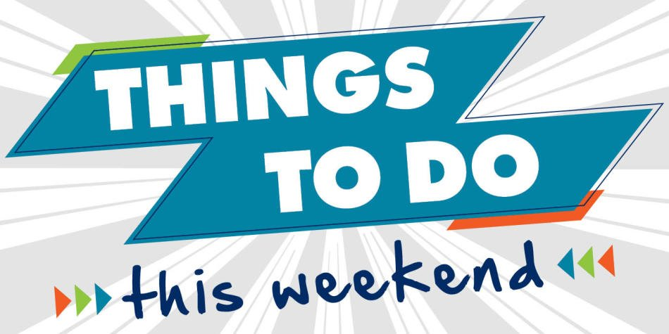 Graphic saying Things To Do This weekend