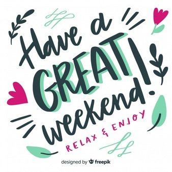 Colorful graphic saying... Have a Great Weekend. Relax and Enjoy.